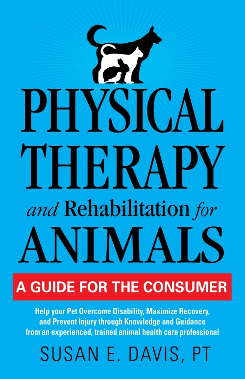 Physical Therapy and Rehabilitation for Animals Cover copy